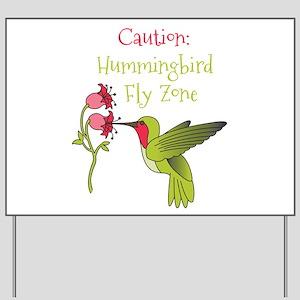 Caution: Hummingbird Fly Zone Yard Sign