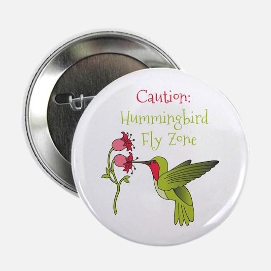 "Caution: Hummingbird Fly Zone 2.25"" Button"