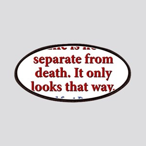 Life Is Not Separate From Death Patch