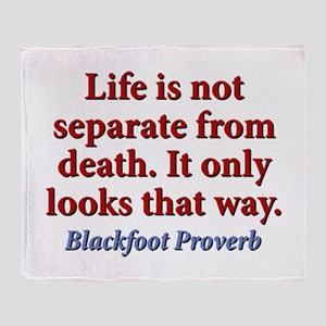 Life Is Not Separate From Death Throw Blanket