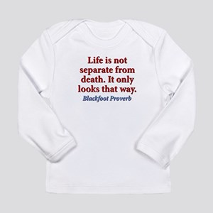 Life Is Not Separate From Death Long Sleeve Infant