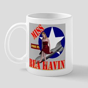 Miss Bea Havin Mug
