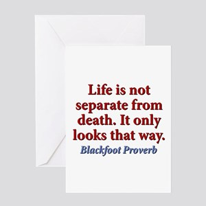 Life Is Not Separate From Death Greeting Card
