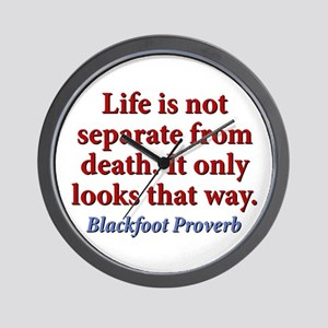 Life Is Not Separate From Death Wall Clock
