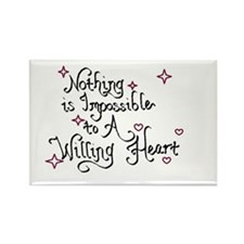 Nothing is Impossible to A Willing Heart Magnets