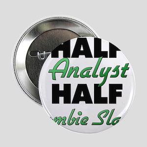 """Half Analyst Half Zombie Slayer 2.25"""" Button"""