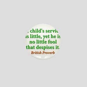 A Childs Service Is Little Mini Button