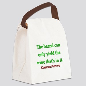 The Barrel Can Only Yield Canvas Lunch Bag