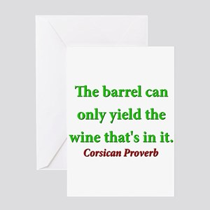 The Barrel Can Only Yield Greeting Card