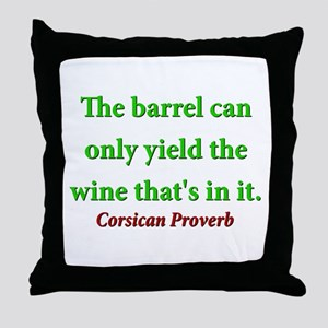 The Barrel Can Only Yield Throw Pillow