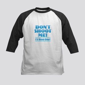 Don't Shoot Me - I'll Move Baseball Jersey
