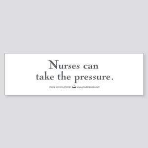 Nurses can take the pressure Bumper Sticker