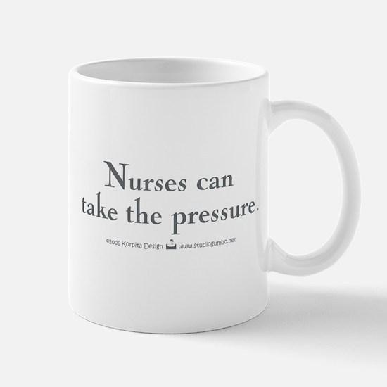 Nurses can take the pressure Mug