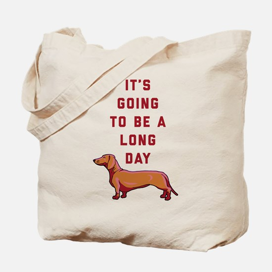 It's Going To Be A Long Day Tote Bag