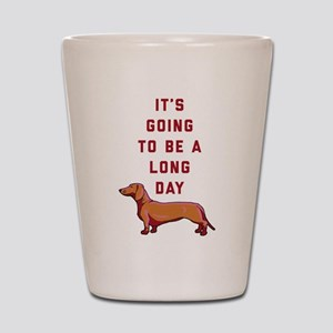 It's Going To Be A Long Day Shot Glass
