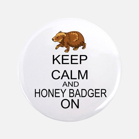 "Keep Calm And Honey Badger On 3.5"" Button (100 pac"