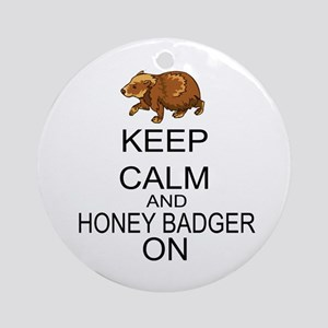Keep Calm And Honey Badger On Ornament (Round)