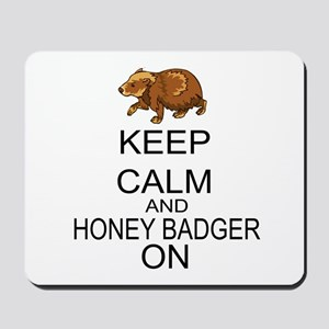 Keep Calm And Honey Badger On Mousepad