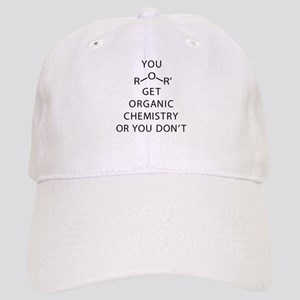 You Get Organic Chemistry Or You Don't Cap
