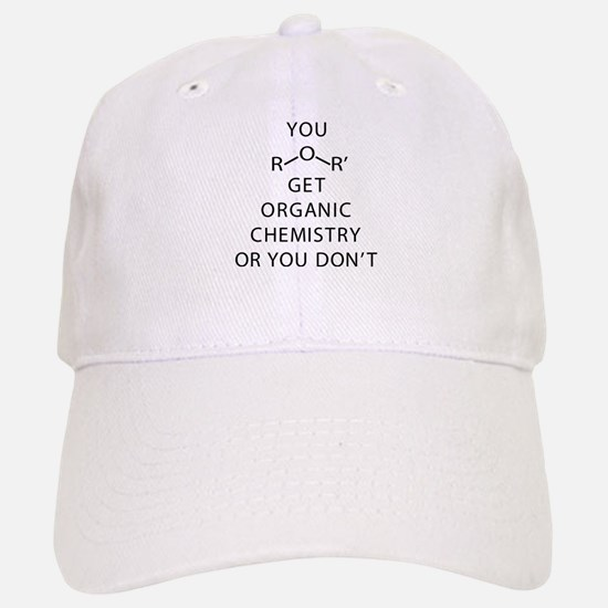 You Get Organic Chemistry Or You Don't Baseball Baseball Cap