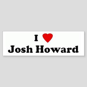 I Love Josh Howard Bumper Sticker