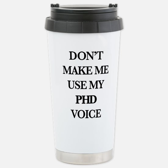 Don't Make Me Use Travel Mug