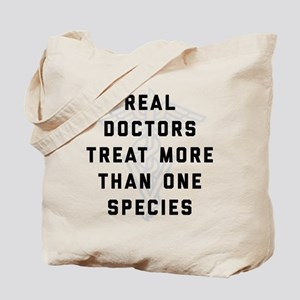 Real Doctors Treat More Than One Species Tote Bag