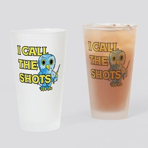 I Call The Shots Drinking Glass