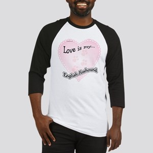 Love is my English Foxhound Baseball Jersey