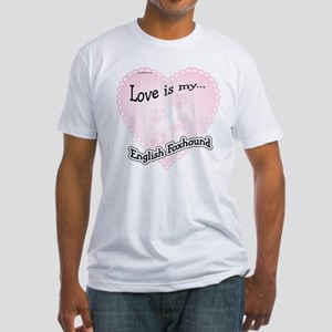Love is my English Foxhound Fitted T-Shirt