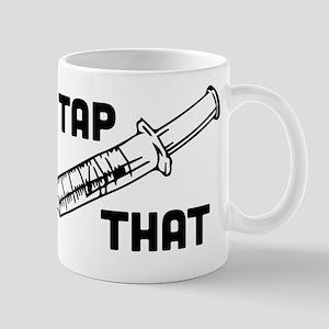 I'd Tap That 11 oz Ceramic Mug