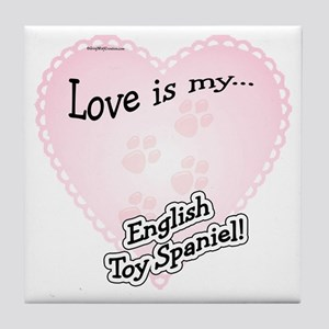 Love is my English Toy Spaniel Tile Coaster