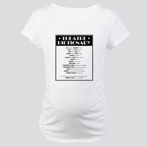 Theatre Dictionary Maternity T-Shirt