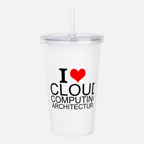 I Love Cloud Computing Architecture Acrylic Double
