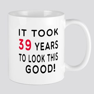 It Took 39 Birthday Designs Mug