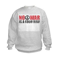 No War is a good War Sweatshirt