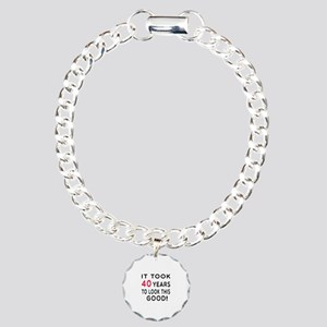 It Took 40 Birthday Designs Charm Bracelet, One Ch