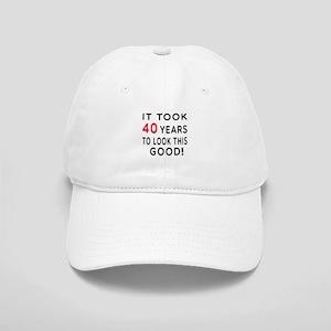 It Took 40 Birthday Designs Cap