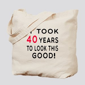 It Took 40 Birthday Designs Tote Bag
