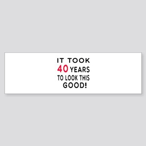 It Took 40 Birthday Designs Sticker (Bumper)