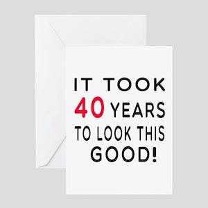 It Took 40 Birthday Designs Greeting Card