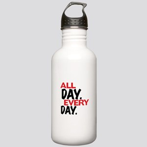 All day. Every day. Water Bottle
