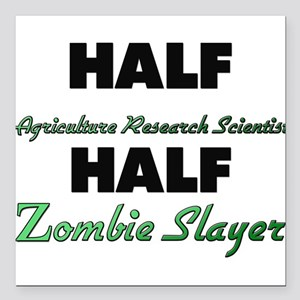Half Agriculture Research Scientist Half Zombie Sl