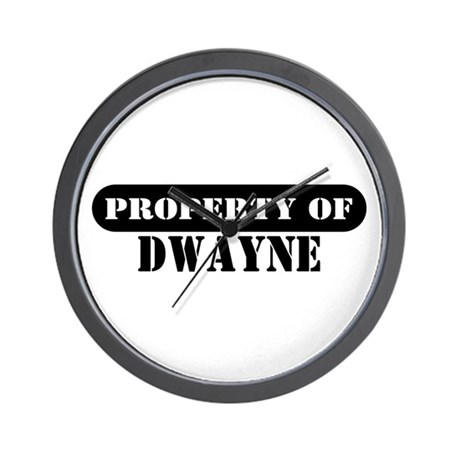 Property of Dwayne Wall Clock