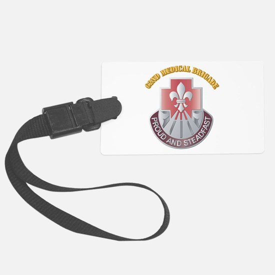 DUI - 62nd Medical Brigade with text Luggage Tag