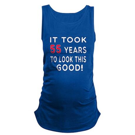 It Took 55 Birthday Designs Maternity Tank Top