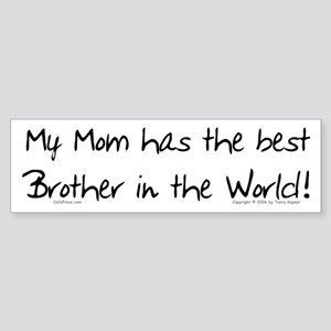 My Mom, Best Brother Bumper Sticker