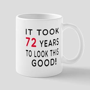 It Took 72 Birthday Designs Mug