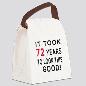 It Took 72 Birthday Designs Canvas Lunch Bag