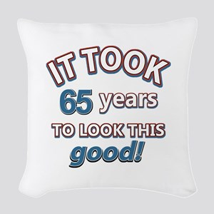 Took 65 years to look this good Woven Throw Pillow